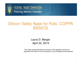Silicon Valley Apps for Kids: COPPA BASICS Laura D. Berger  April 22, 2013