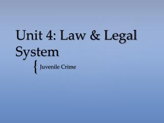 Unit 4 : Law & Legal System