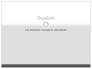 the arguments on the theory of mind body dualism Implicit within all of descartes's arguments for mind-body dualism include descartes's specific theory of dualism in which mind and body are not only different.