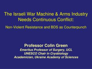 The Israeli War Machine & Arms Industry  Needs Continuous Conflict: Non-Violent Resistance and BDS as Counterpunch