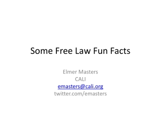Some Free Law Fun Facts