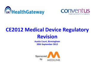 CE2012 Medical Device Regulatory Revision Austin Court, Birmingham 20th September 2012