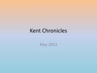 Kent Chronicles