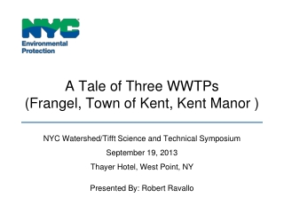 A Tale of Three WWTPs ( Frangel , Town of Kent, Kent Manor )