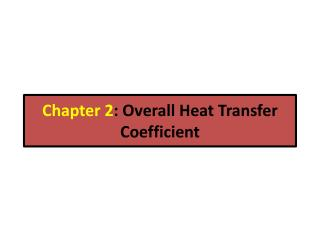 Chapter 2 : Overall Heat Transfer Coefficient