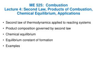ME 525:  Combustion Lecture 4: Second Law, Products of Combustion, Chemical Equilibrium, Applications