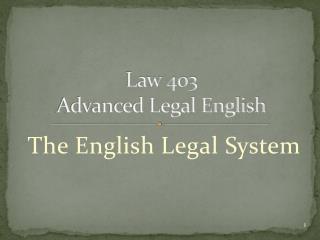 Law 403  Advanced Legal English