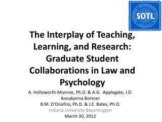 The Interplay of Teaching, Learning, and Research: Graduate Student Collaborations in Law and Psychology