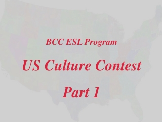 BCC ESL Program  US Culture Contest Part 1