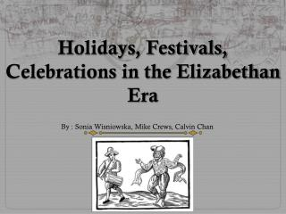 Holidays, Festivals, Celebrations in the Elizabethan Era