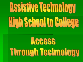 Assistive Technology High School to College