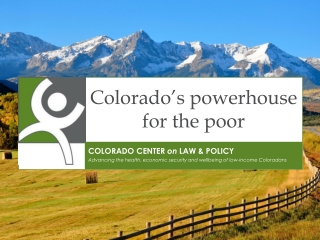 Colorado's powerhouse for the poor
