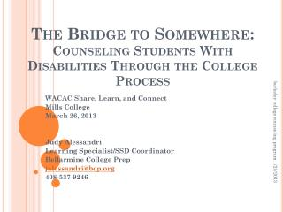 The Bridge to Somewhere:   Counseling Students With Disabilities Through  the College  Process