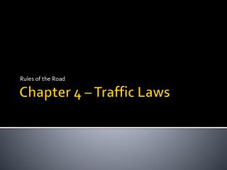 Chapter 4 – Traffic Laws