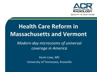 Health Care Reform in Massachusetts and Vermont