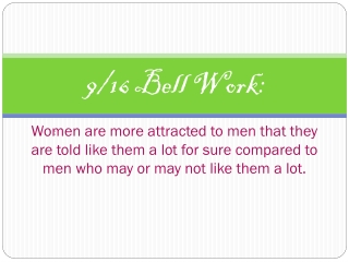 Women are more attracted to men that they are told like them a lot for sure compared to men who may or may not like the