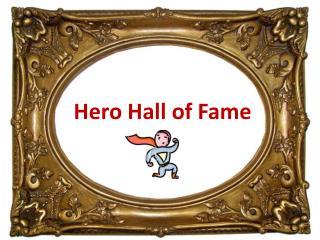 Hero Hall of Fame