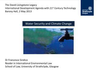 The David Livingstone Legacy International Development Agenda with 21 st  Century Technology Barony Hall, 2 May 2013