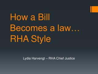 How a Bill Becomes a law… RHA Style