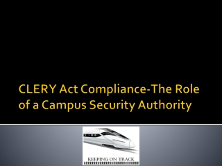 CLERY Act Compliance-The Role of a Campus Security Authority