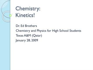 Chemistry:  Kinetics!