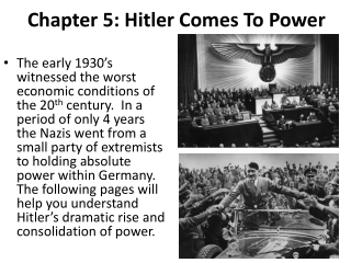Chapter  5 : Hitler Comes  T o Power