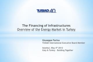 The Financing of Infrastructures Overview  of the Energy Market in Turkey