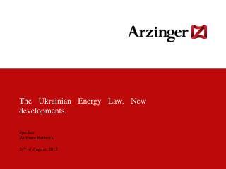 The Ukrainian Energy Law. New developments.