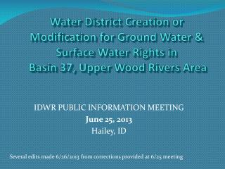 Water District Creation or Modification for Ground Water & Surface Water Rights in   Basin 37, Upper Wood Rivers Area