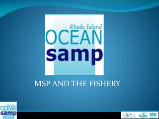 MSP AND THE FISHERY