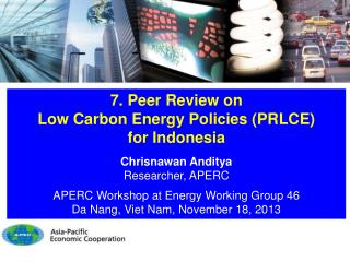 7. Peer Review on                                         Low Carbon Energy Policies (PRLCE)        for Indonesia Chris