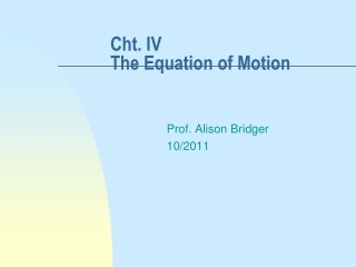Cht. IV                                                   The Equation of Motion