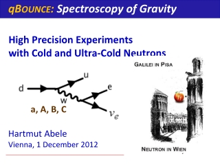 High Precision Experiments  with Cold and Ultra-Cold Neutrons