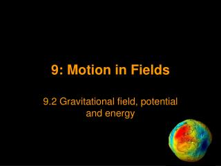 9: Motion in Fields