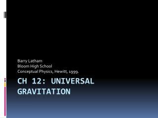 Ch 12: Universal Gravitation