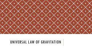 Universal law of Gravitation