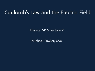 Coulomb�s Law and the Electric Field