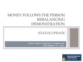 Money Follows The Person Rebalancing  Demonstration Status  Update