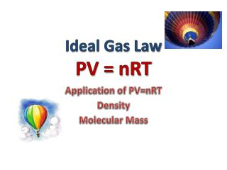 Ideal Gas Law PV =  nRT