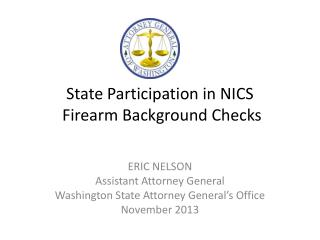 State Participation in NICS  Firearm Background Checks