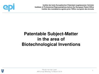 Patentable Subject-Matter  in the area of  Biotechnological Inventions