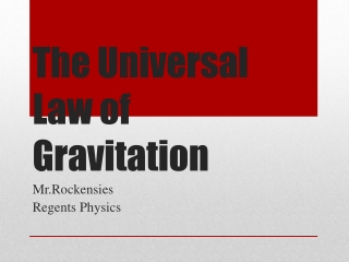 The Universal Law of Gravitation