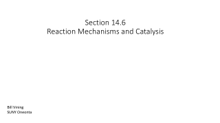 Section 14.6  Reaction Mechanisms and Catalysis