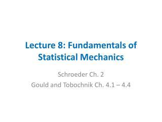 Lecture 8: Fundamentals of Statistical Mechanics