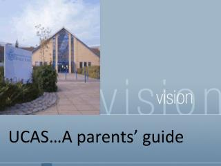 UCAS…A parents' guide