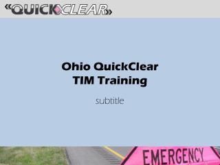 Ohio QuickClear TIM Training
