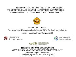 "ENVIRONMENTAL LAW SYSTEM IN INDONESIA  TO ADAPT CLIMATE CHANGE IMPACT FOR SUSTAINABLE DEVELOPMENT: ""OPPORTUNITIES AND C"