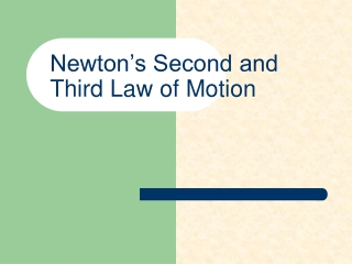 Newton's  Second and Third  Law of Motion