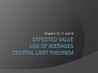 Expected value Law of Averages  Central Limit Theorem