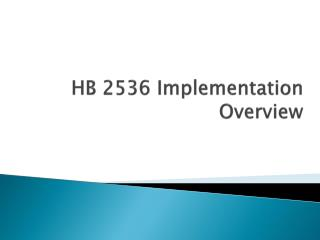 HB 2536 Implementation Overview